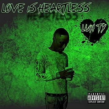 Love Is Heartless