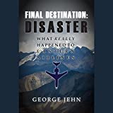 Final Destination Disaster: What Really Happened to Eastern Air Lines: Includes PDF