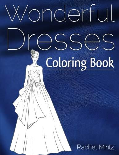 Wonderful Dresses - Coloring Book: …