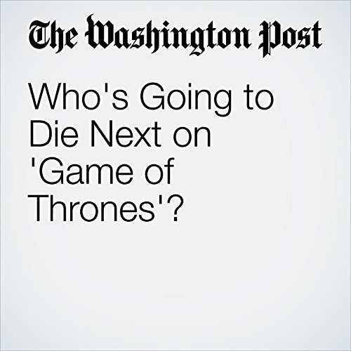 Who's Going to Die Next on 'Game of Thrones'? copertina