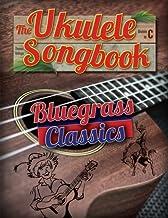 The Ukulele Songbook: Bluegrass Classics