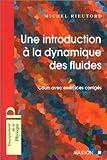 Introduction à la dynamyque des fluides - Cours avec exercices corrigés