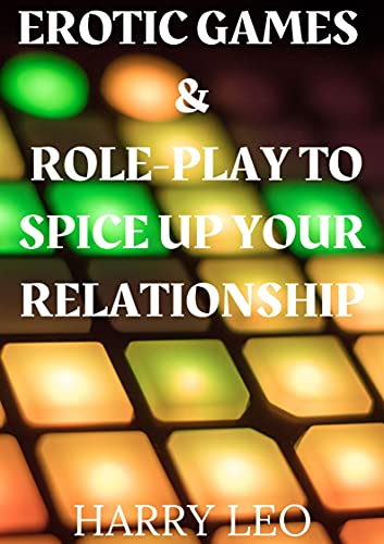 EROTIC GAMES & ROLE-PLAY TO SPICE UP YOUR RELATIONSHIP