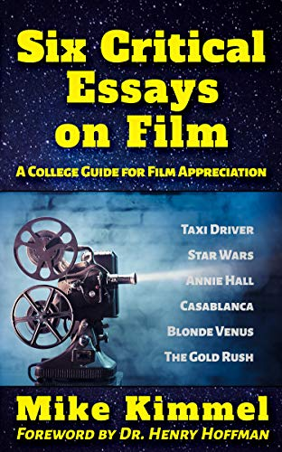 Six Critical Essays on Film: A College Guide for Film Appreciation (English Edition)