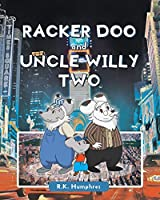 Racker Doo and Uncle Willy Two