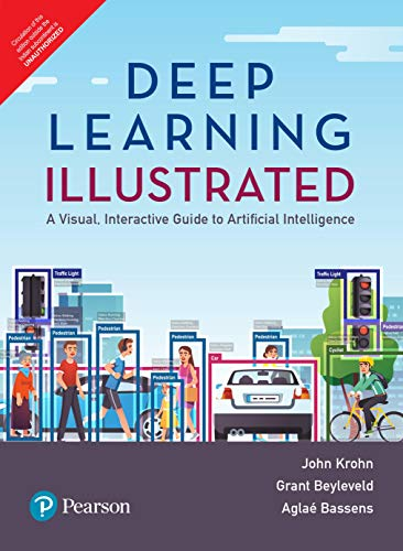 Deep Learning Illustrated: A Visual, Interactive Guide to Artificial Intelligence|First Edition| By Pearson