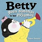 Betty Goes Bananas in her Pyjamas (English Edition)