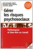 Gérer les risques psychosociaux - Performance et bien-être au travail