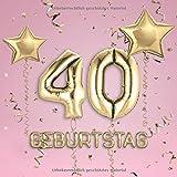 40. Geburtstag: Gästebuch zum Eintragen - schöne Geschenkidee für 40 Jahre im Format: ca. 21 x 21 cm, mit 100 Seiten für Glückwünsche, Grüße, liebe ... Geburtstagsgäste, Cover: Zahlen Ballons rosa