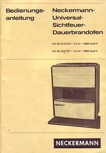 Neckermann-Universal-Sichtfeuer-Dauerbrandofen Bedienungsanleitung