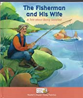 The Fisherman and His Wife: A Tale about Being Satisfied 1599390973 Book Cover
