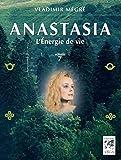 Anastasia, l'énergie de la vie - volume 7