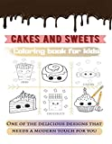 Cakes and sweets coloring book for kids: kids books,Activity book for kids, workbook for kids,coloring book,baby books,childrens book,gift book for ... kindergarten, book for boys, book for girls.
