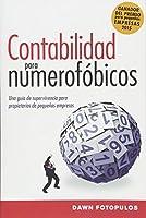 Contabilidad para numerofóbicos / Accounting for Numerophobes: Una guía de supervivencia para propietarios de pequeñas empresas