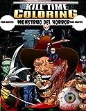 Monstruo del Horror para adultos: Relajación Color Freak of Horror Libros para colorear para adultos alivio del estrés Criaturas de miedo y ... en serie Halloween Regalos para adultos Niños