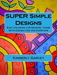 Coloring Books For Seniors Super Simple Designs Or Those With Disabilities