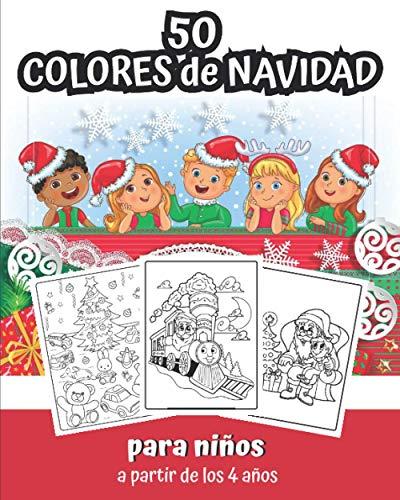 50 Colores de Navidad para Niños a partir de los 4 años: Libro de Colorear de Navidad 50 páginas para colorear Santa Claus, árbol de Navidad y mucho ... en | regalo de diversión de vacaciones