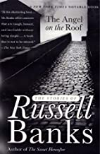 The Angel On The Roof by Russell Banks (April 24,2001)