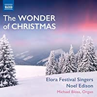 The Wonder of Christmas by Elora Festival Singers (2014-05-03)