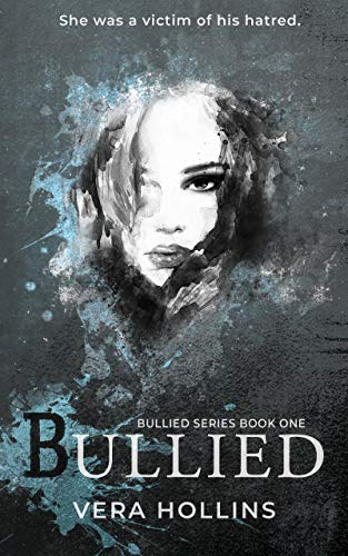 Bullied (Bullied Book 1) (Bullied Series) by [Vera Hollins]