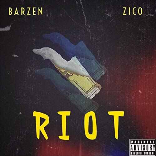Riot (feat. Zico Brazil) [Explicit]