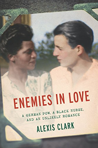 Compare Textbook Prices for Enemies in Love: A German POW, a Black Nurse, and an Unlikely Romance  ISBN 9781620971864 by Clark, Alexis