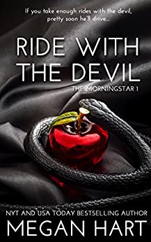 Ride With The Devil: The Morningstar 1 (The Morningstar Series) by [Megan Hart]