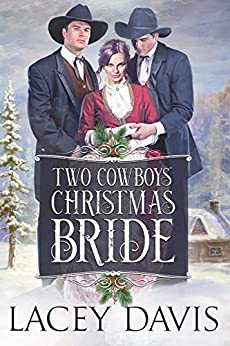 Two Christmas Cowboys' Bride by [Lacey Davis]