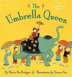The Umbrella Queen by Shirin Yim Bridges, illustrated by Taeeun Yoo