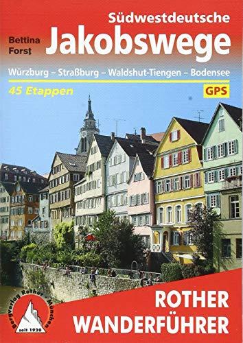 Südwestdeutsche Jakobswege: Würzburg - Straßburg - Waldshut-Tiengen - Bodensee. 45 Etappen. Mit GPS-Tracks (Rother Wanderführer)