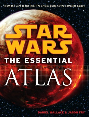 Star Wars: Essential Atlas by Daniel Wallace (28-Aug-2009) Paperback