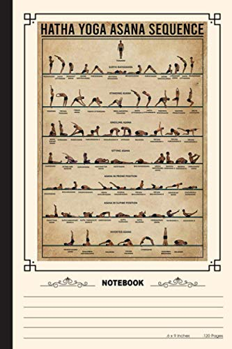 Hatha Yoga Asana Sequence Notebook: A Notebook, Journal Or Diary For Yoga Lover - 6 x 9 inches, College Ruled Lined Paper, 120 Pages