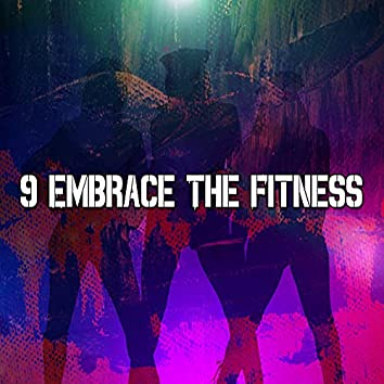 9 Embrace the Fitness