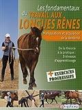 Fondamentaux du Travail aux Longues Renes (les) Manipulations et acquisition de la dextérité - AMPHORA - 08/11/2010