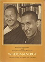 Wisdom-energy: Two Tibetan lamas on a lecture tour in the West (Publications for wisdom culture) 0917260015 Book Cover