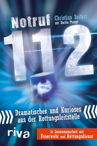 Notruf 112: Dramatisches Und Kurioses Aus Der Rettungsleitstelle