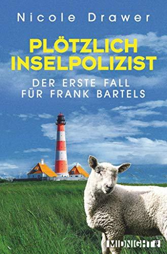 Plötzlich Inselpolizist: Der erste Fall für Frank Bartels