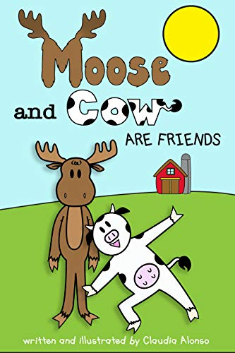 Moose and Cow Are Friends: Moose and Cow #1 (English Edition)