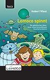 Lomoco spinnt (Die galaktischen Abenteuer eines himmelblauen Haushaltsroboters 3)