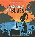 SORCIERE A LE BLUES (LA)