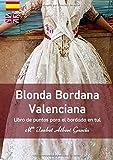 Blonda bordana Valenciana: libro de puntos para el bordado en tul