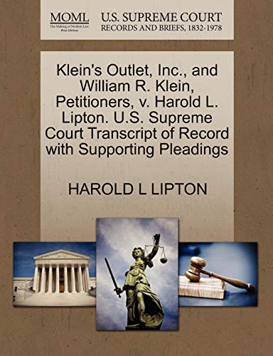 Klein's Outlet, Inc., and William R. Klein, Petitioners, v. Harold L. Lipton. U.S. Supreme Court Transcript of Record with Supporting Pleadings