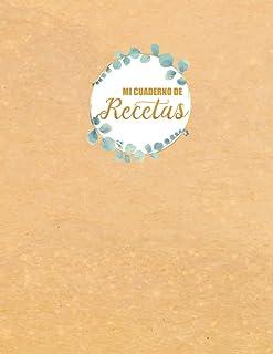 Mi cuaderno de recetas: Libro de recetas en blanco Para mi familia y amigos (Spanish Edition)
