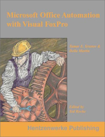 Compare Textbook Prices for Microsoft Office Automation with Visual FoxPro  ISBN 9780965509305 by Granor, Tamar,Martin, Della,Roche, Ted