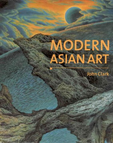 Modern Asian Art (Art & Asia Pacific Book S.)
