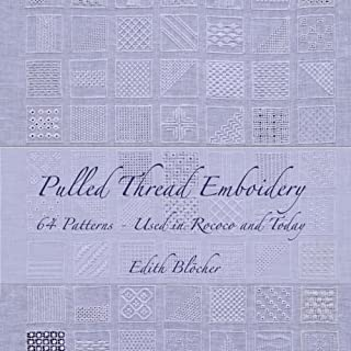 Pulled Thread Embroidery, 64 Patterns - Used in Rococo and Today