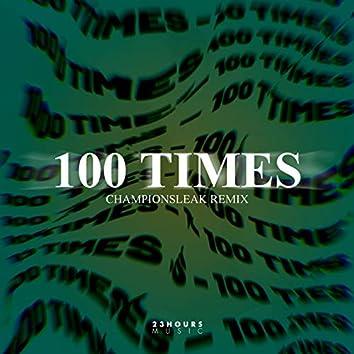 100 Times (Championsleak Remix)