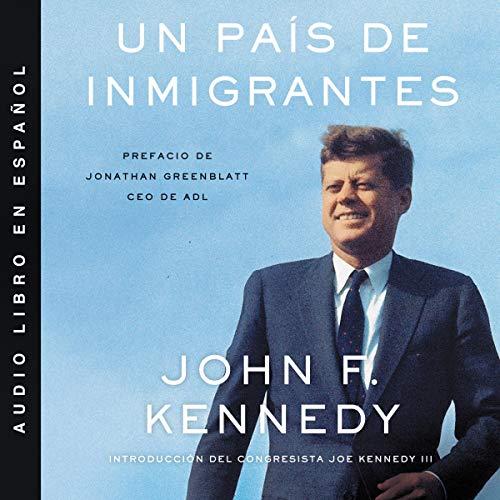 Un país de inmigrantes [A Nation of Immigrants] (Spanish Edition) cover art