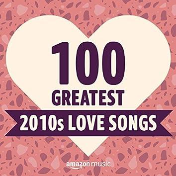 100 Greatest 2010s Love Songs