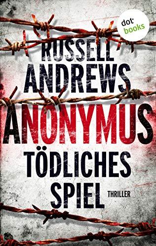 Anonymus - Tödliches Spiel: Thriller